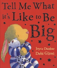 Joyce Dunbar et Debi Gliori - Tell Me What it's Like to be Big.