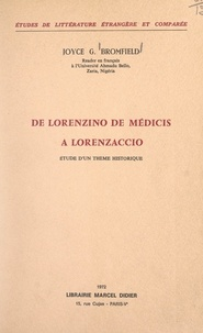 Joyce g. Bromfield - De Lorenzino de Médicis à Lorenzaccio - Étude d'un thème historique.