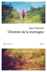 Joyce Maynard - L'homme de la montagne.