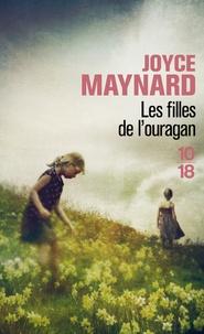 Joyce Maynard - Les filles de l'ouragan.