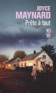 Joyce Maynard - Prête a tout.