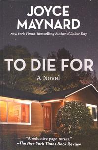 Joyce Maynard - To Die for.