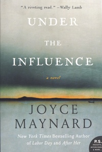 Joyce Maynard - Under the Influence.