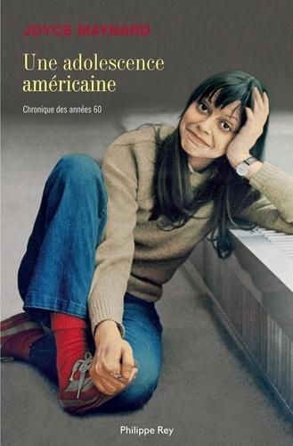 Une adolescence américaine. Chronique des années 60