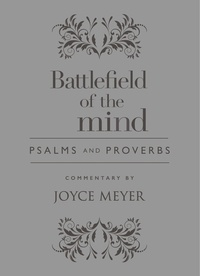 Joyce Meyer - Battlefield of the Mind Psalms and Proverbs.