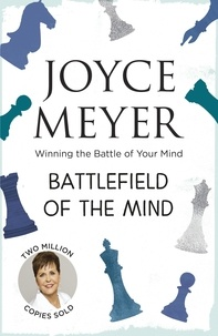Joyce Meyer - Battlefield of the Mind - Winning the Battle of Your Mind.