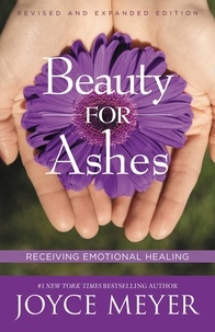 Joyce Meyer - Beauty for Ashes - Receiving Emotional Healing.