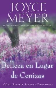 Joyce Meyer - Beauty for Ashes - Receiving Emotional Healing.