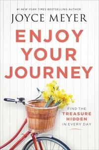 Joyce Meyer - Disfrute su jornada - Encuentre el tesoro escondido de cada día.