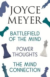 Joyce Meyer - Joyce Meyer: Battlefield of the Mind, Power Thoughts, Mind Connection.