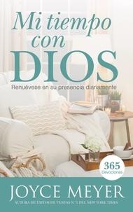 Joyce Meyer - Mi Tiempo Con Dios - Renuévese en su presencia diariamente.