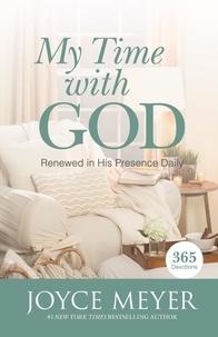 Joyce Meyer - My Time with God - 365 Daily Devotions.
