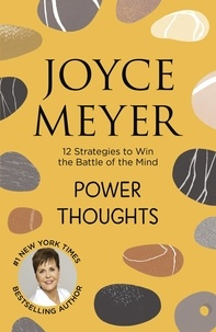 Joyce Meyer - Power Thoughts - 12 Strategies to Win the Battle of the Mind.