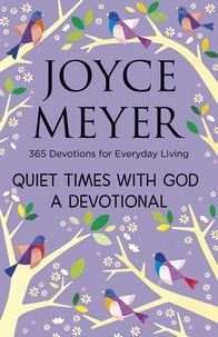 Joyce Meyer - Quiet Times With God Devotional - 365 Daily Inspirations.