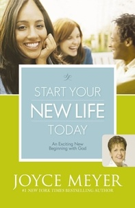 Joyce Meyer - Start Your New Life Today - An Exciting New Beginning with God.