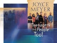 Joyce Meyer - Teenagers Are People Too.
