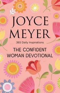 Joyce Meyer - The Confident Woman Devotional - 365 Daily Inspirations.