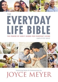 Joyce Meyer - The Everyday Life Bible - The Power of God's Word for Everyday Living.