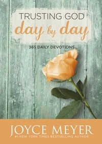 Joyce Meyer - Trusting God Day by Day - 365 Daily Devotions.