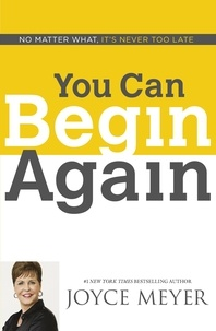 Joyce Meyer - You Can Begin Again.