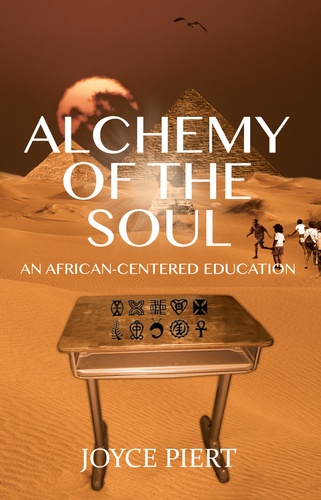 Joyce Piert - Alchemy of the Soul - An African-centered Education.