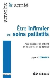 Joyce V Zerwekh - Etre infirmier en soins palliatifs - Accompagner le patient en fin de vie et sa famille.