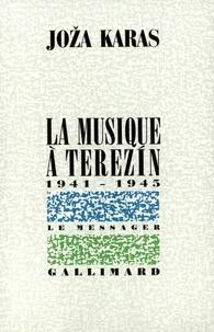 Joza Karas - La musique à Terezin (1941-1945).