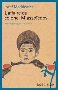 Jozef Mackiewicz - L'affaire du colonel Miassoïedov.