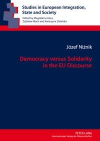 Jozef Niznik - Democracy versus Solidarity in the EU Discourse.