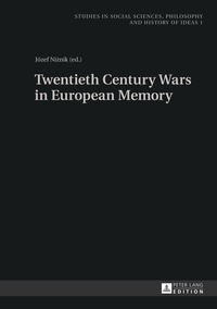 Jozef Niznik - Twentieth Century Wars in European Memory.
