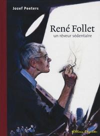Jozef Peeters - René Follet - Un rêveur sédentaire.
