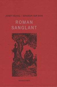 Jozef Vàchal - Roman sanglant.