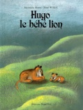 Jozef Wilkon et Hermann Moers - Hugo, le bébé lion.