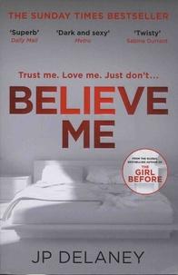 JP Delaney - Believe Me.
