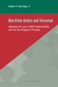 Jr. Barnidge - Non-State Actors and Terrorism - Applying the Law of State Responsibility and the Due Diligence Principle.