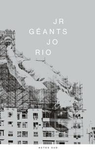 JR et Thierry Consigny - Géants - JO Rio.