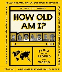 JR et Julie R. Pugeat - How old am I ? - 1-100, Faces from around the world.