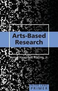 Jr., james Rolling haywood - Arts-Based Research Primer.