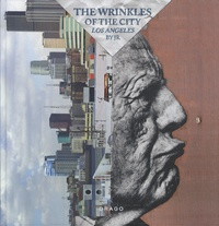 JR - The Wrinkles of the City - Los Angeles, Edition bilingue anglais-espagnol.