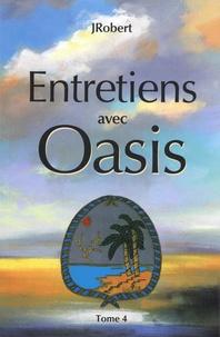 JRobert - Entretiens avec Oasis - Tome 4.
