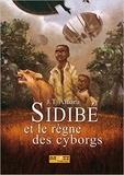JT Amaru - Sidibé et le règne des cyborgs.