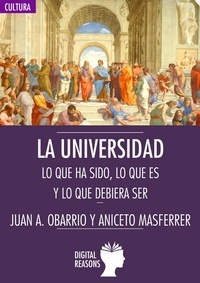 Juan Alfredo Obarrio Moreno et  Aniceto Masferrer - La Universidad - Lo que ha sido, lo que es y lo que debiera ser.