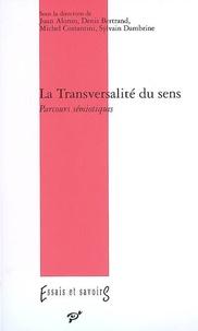Juan Alonso Aldama et Denis Bertrand - La Transversalité du sens - Parcours sémiotiques.