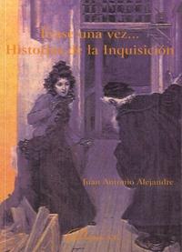 Juan Antonio Alejandre - Erase una vez - Historias de la Inquisicion.