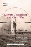 Juan Antonio García Galindo et Antonio Cuartero - Literary Journalism and Civil War - Periodismo literario y guerra civil.