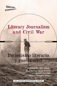 Juan Antonio García Galindo et Antonio Cuartero - Literary Journalism and Civil War - Reportage and Civil Wars through the Ages.