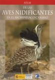 Juan Antonio Lorenzo - Atlas de las aves nidificantes en el archipiélago Canario - (1997-2003).