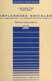 Juan Antonio Pérez et Gabriel Mugny - Influences sociales - La théorie de l'élaboration du conflit.
