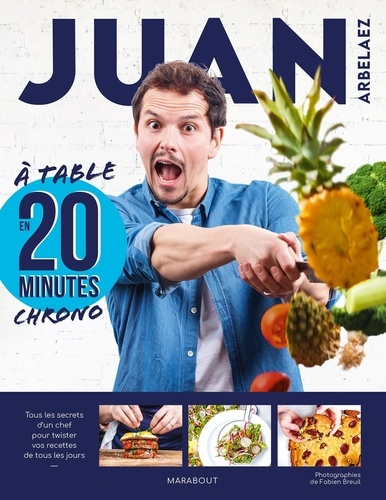 Juan Arbelaez - A table en 20 minutes chrono.