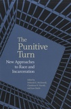 Juan Battle - The Punitive Turn - New Approaches to Race and Incarceration.